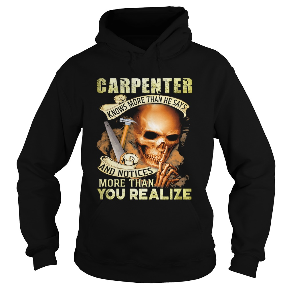 Carpenter Knows More Than He Says And Noties More Than You Realize Hammer Skullcap  Hoodie