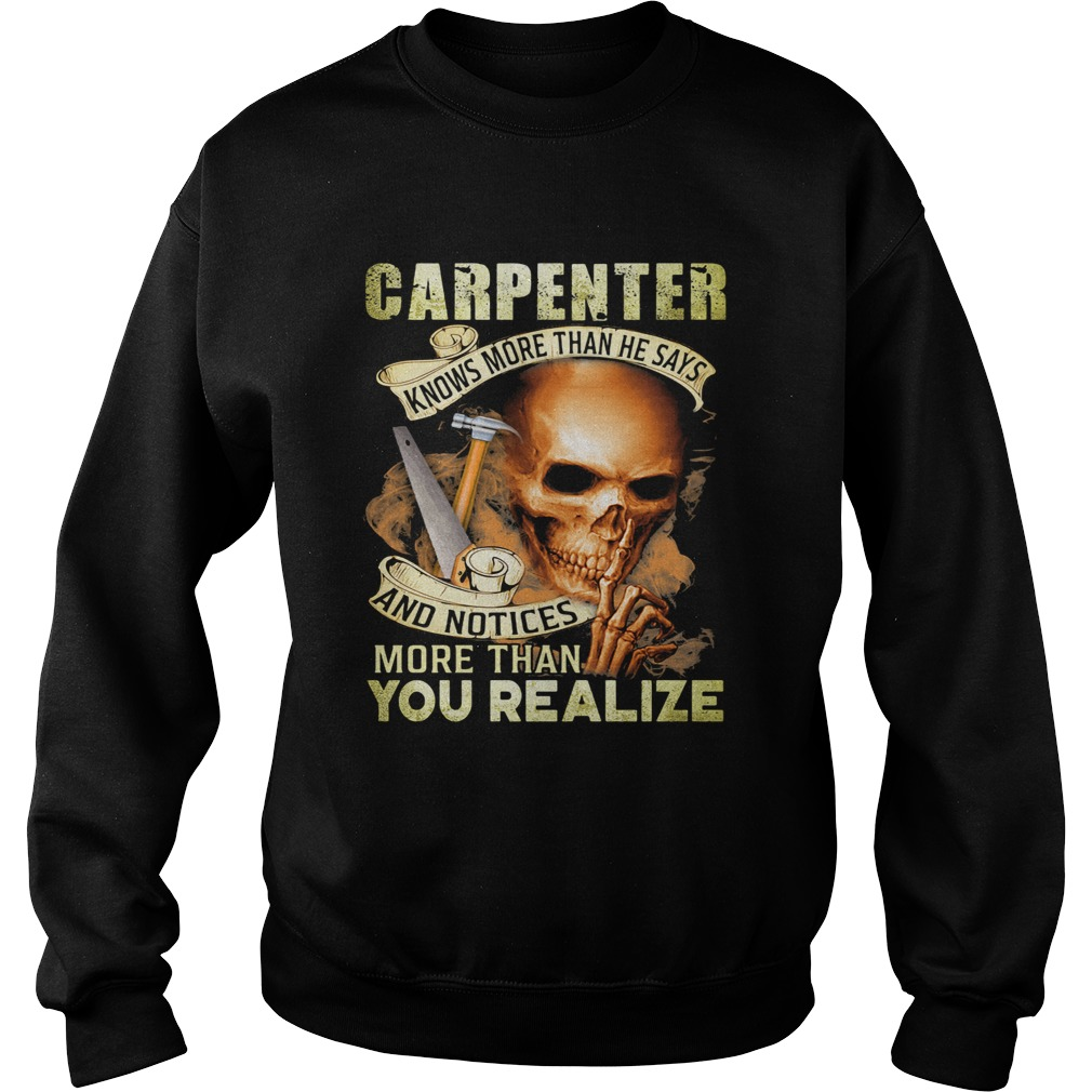 Carpenter Knows More Than He Says And Noties More Than You Realize Hammer Skullcap  Sweatshirt