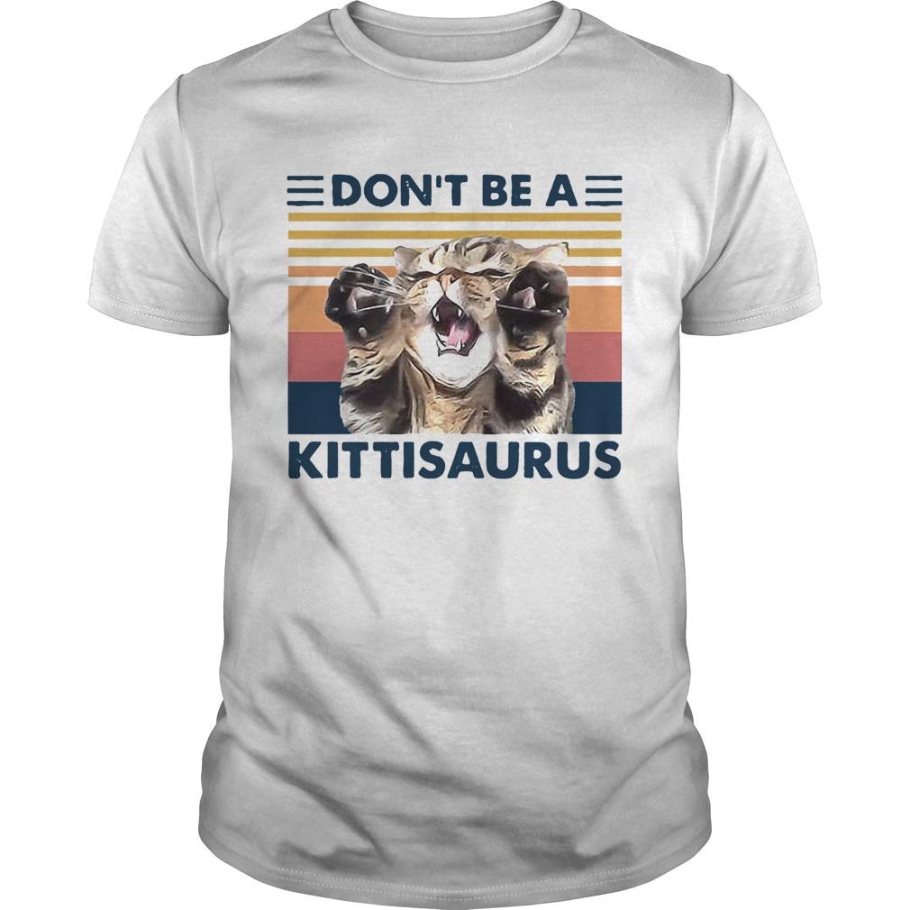 Cat Dont Be A Kittisaurus Vintage  Unisex