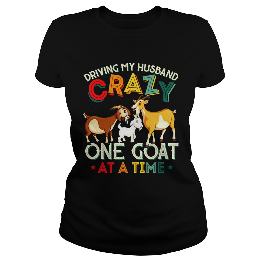 Driving My Husband Crazy One Goat At A Time Color Classic Ladies