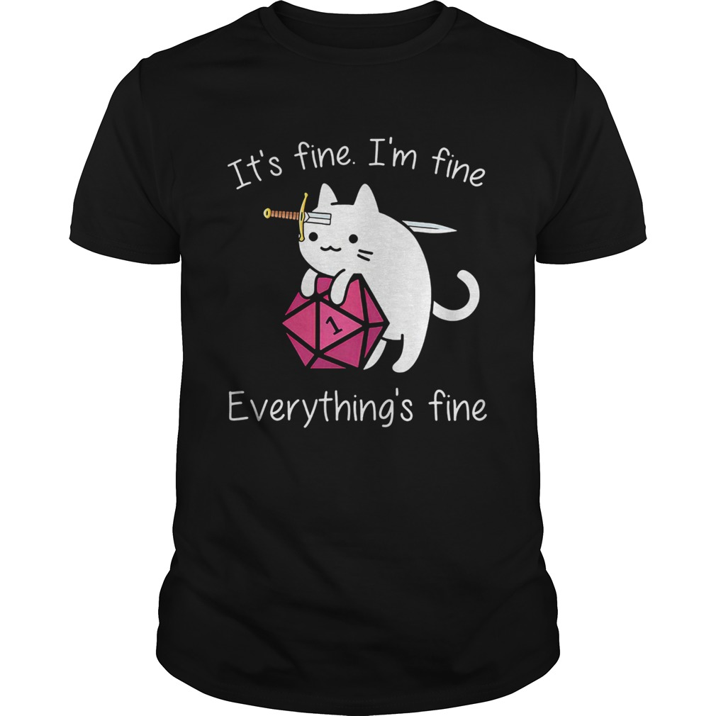 Dungeons and Dragons Dice d20 cat its fine Im fine everythings fine  Unisex