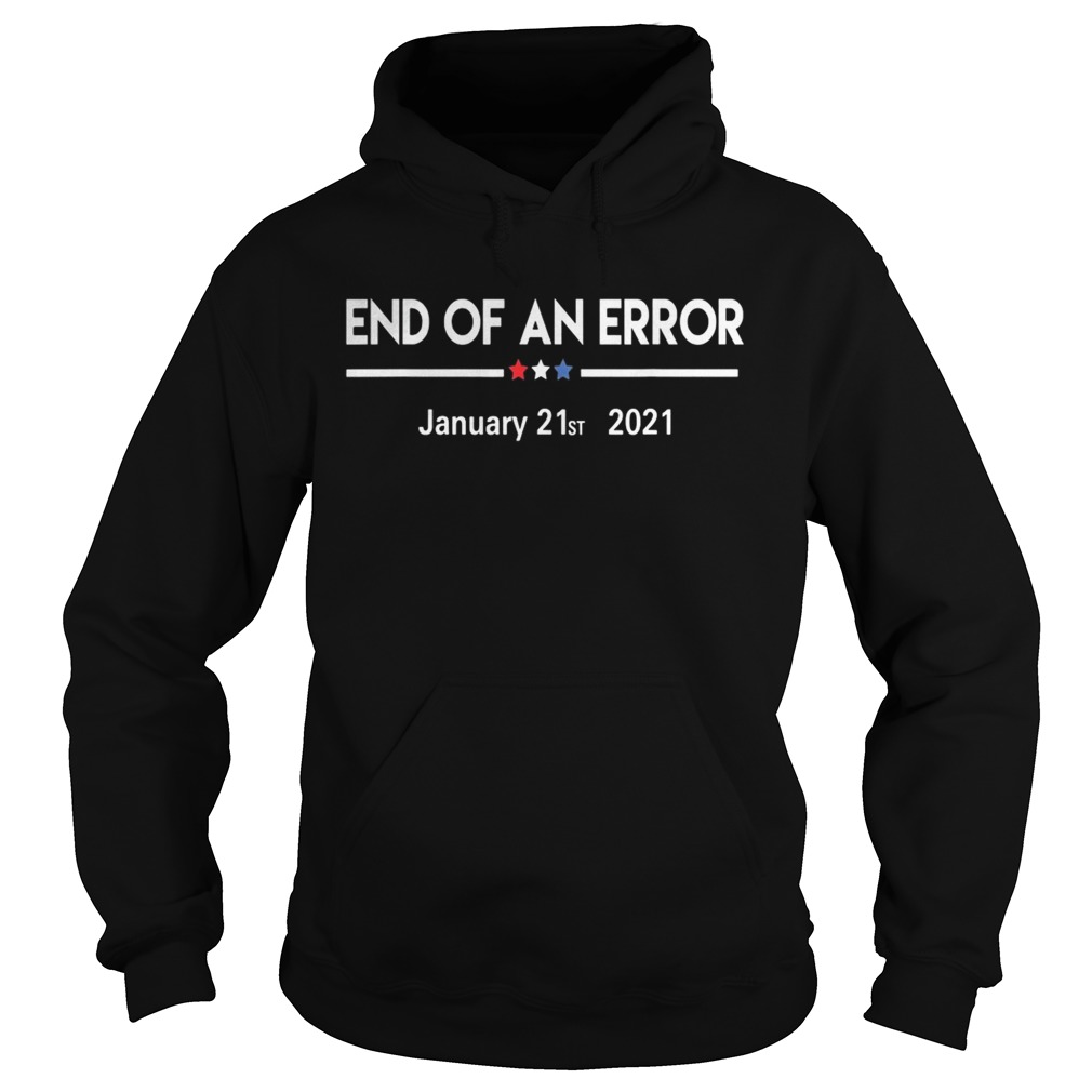 End of an error january 21st 2021  Hoodie