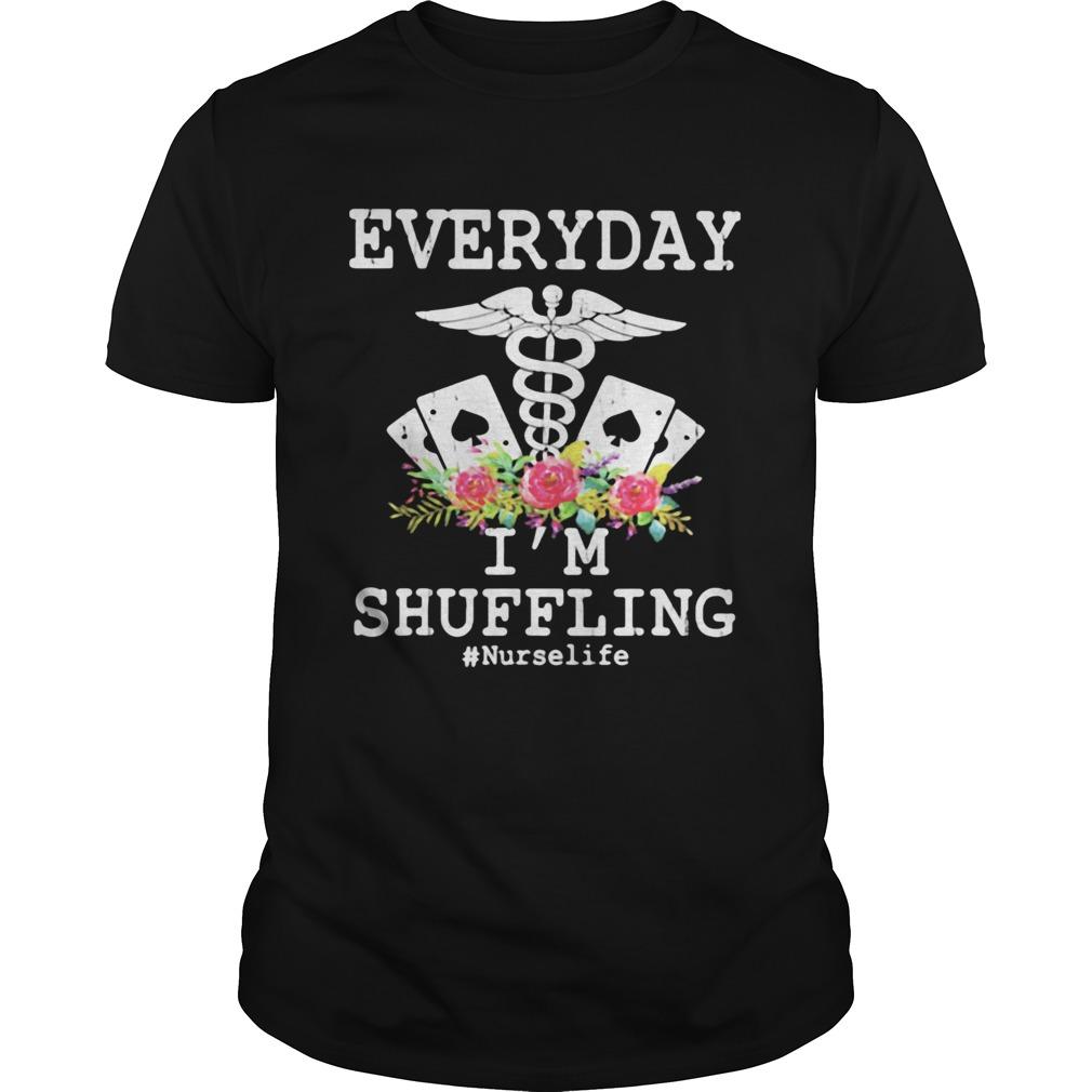 Everyday Im Shuffling Nurselife  Unisex