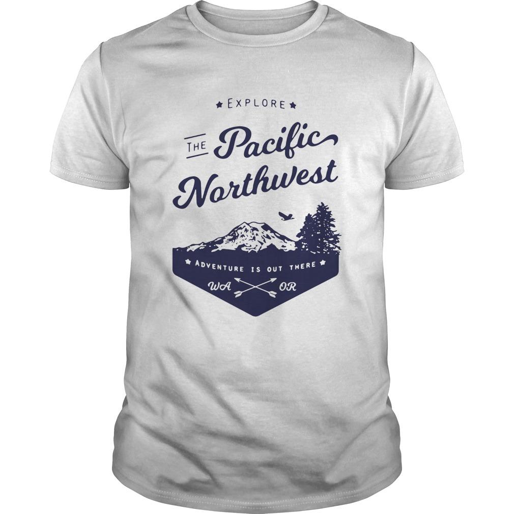 Explore the pacific northwest  Unisex
