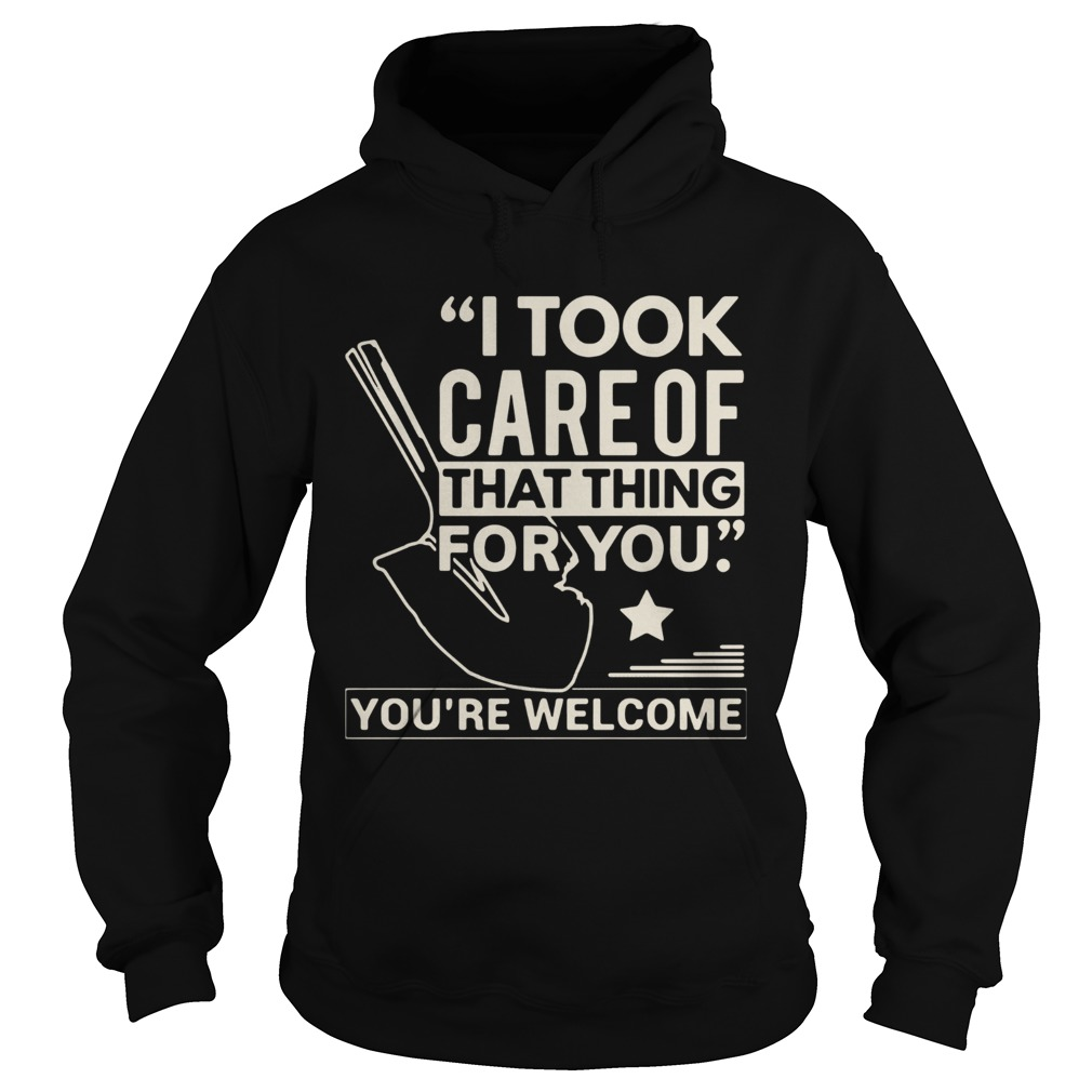 Farmer i took care of that thing for you youre welcome star  Hoodie