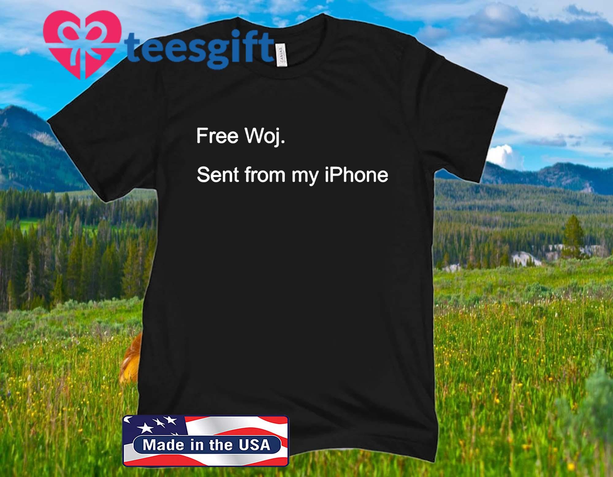 FREE WOJ. SENT FROM MY IPHONE SHIRT