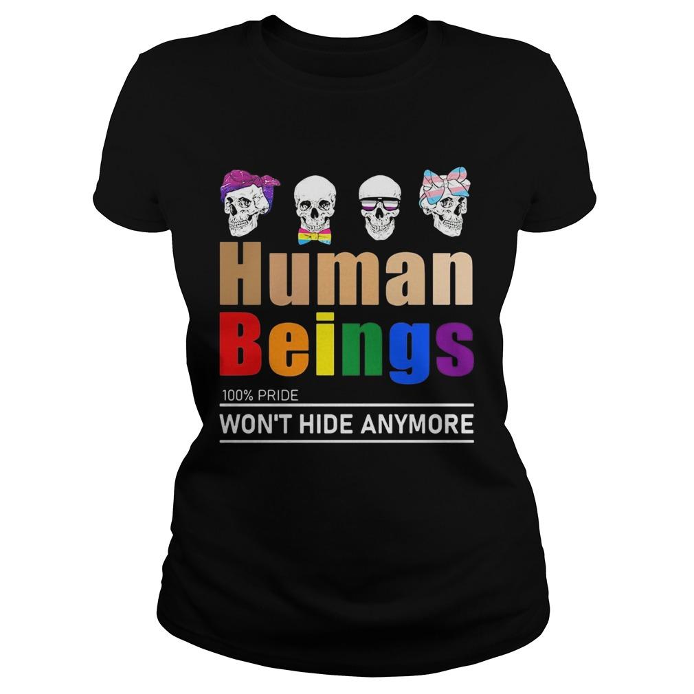 GBT skull human beings 100 percent pride wont hide anymore  Classic Ladies
