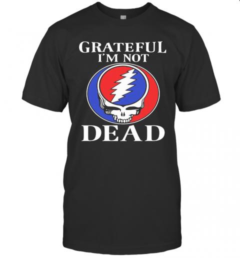 Grateful I'M Not Dead T-Shirt Classic Men's T-shirt