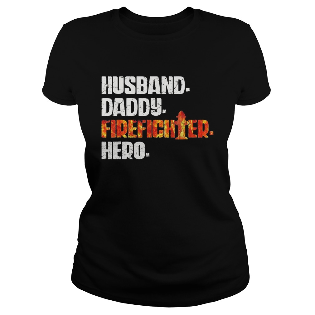 Husband daddy firefighter hero  Classic Ladies