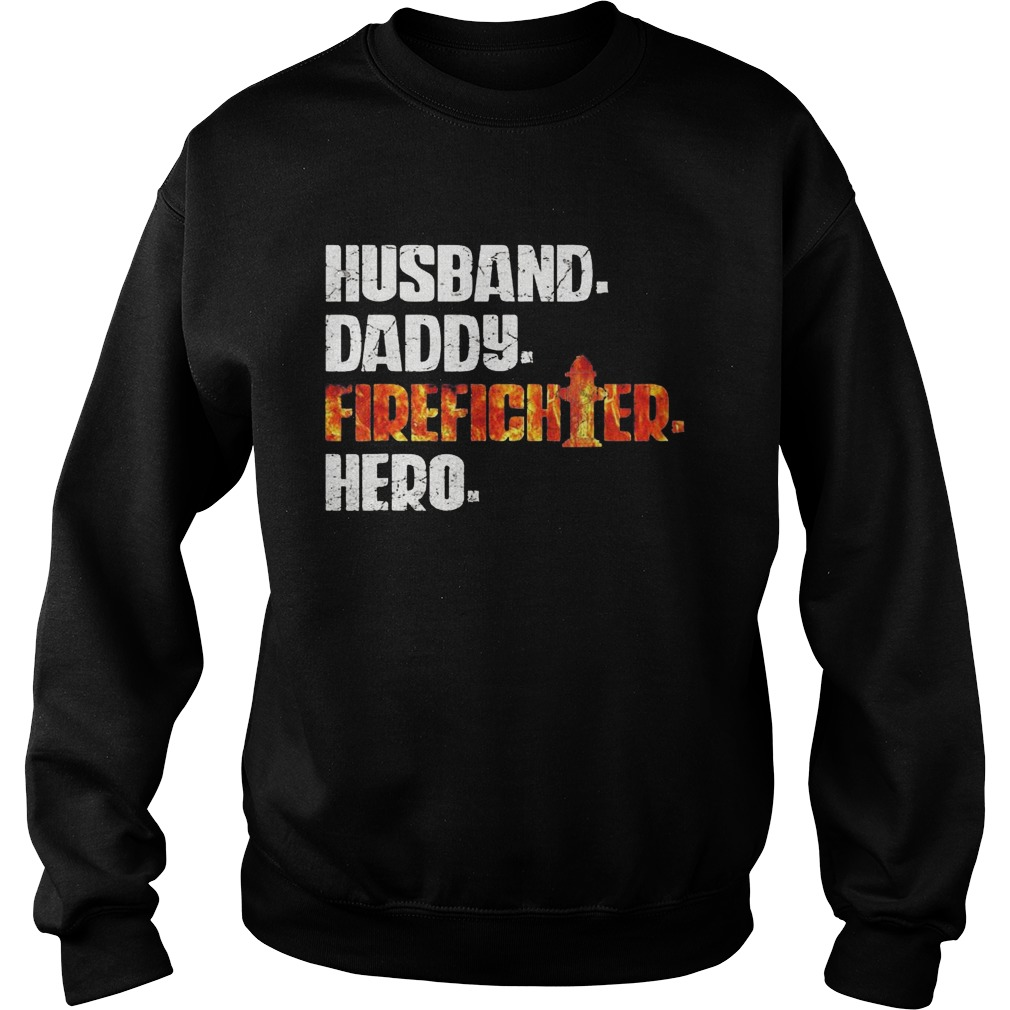 Husband daddy firefighter hero  Sweatshirt