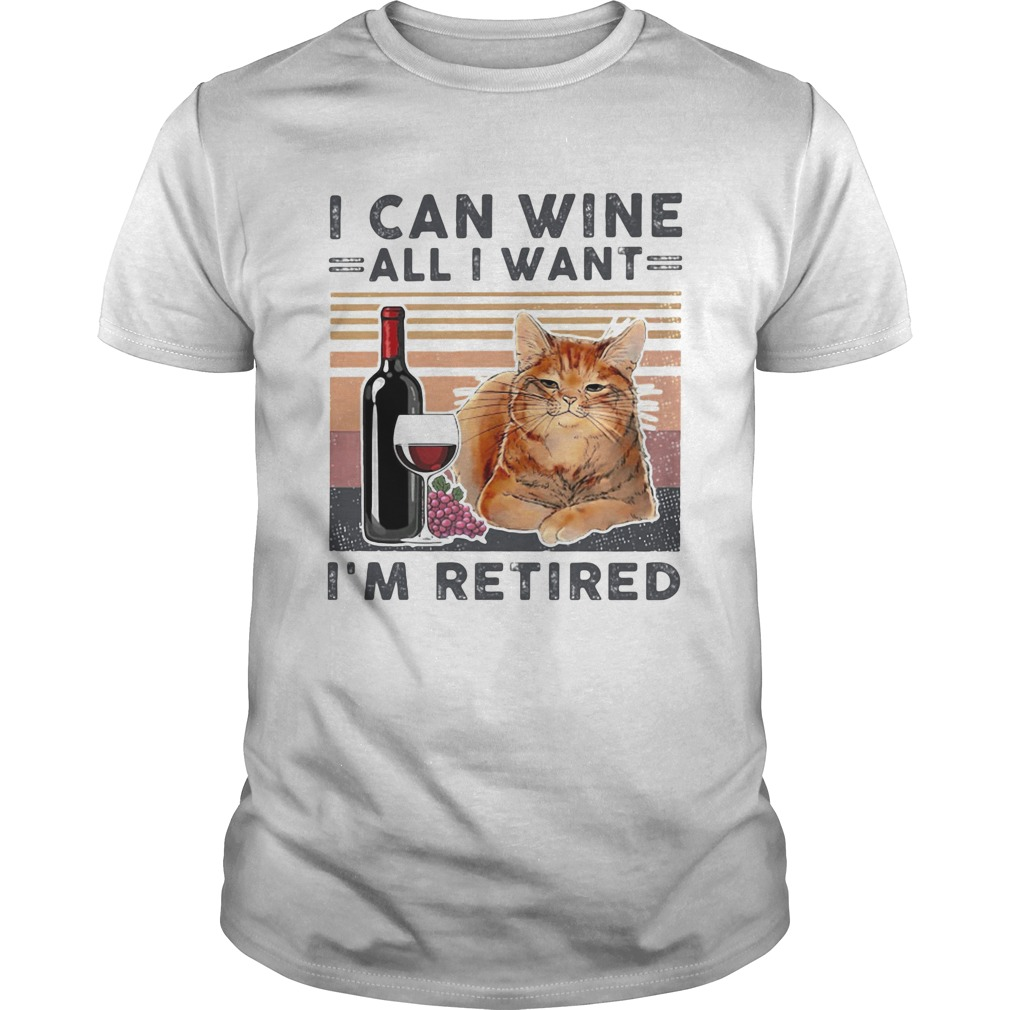 I can wine all I want Im retired cat vintage retro  Unisex