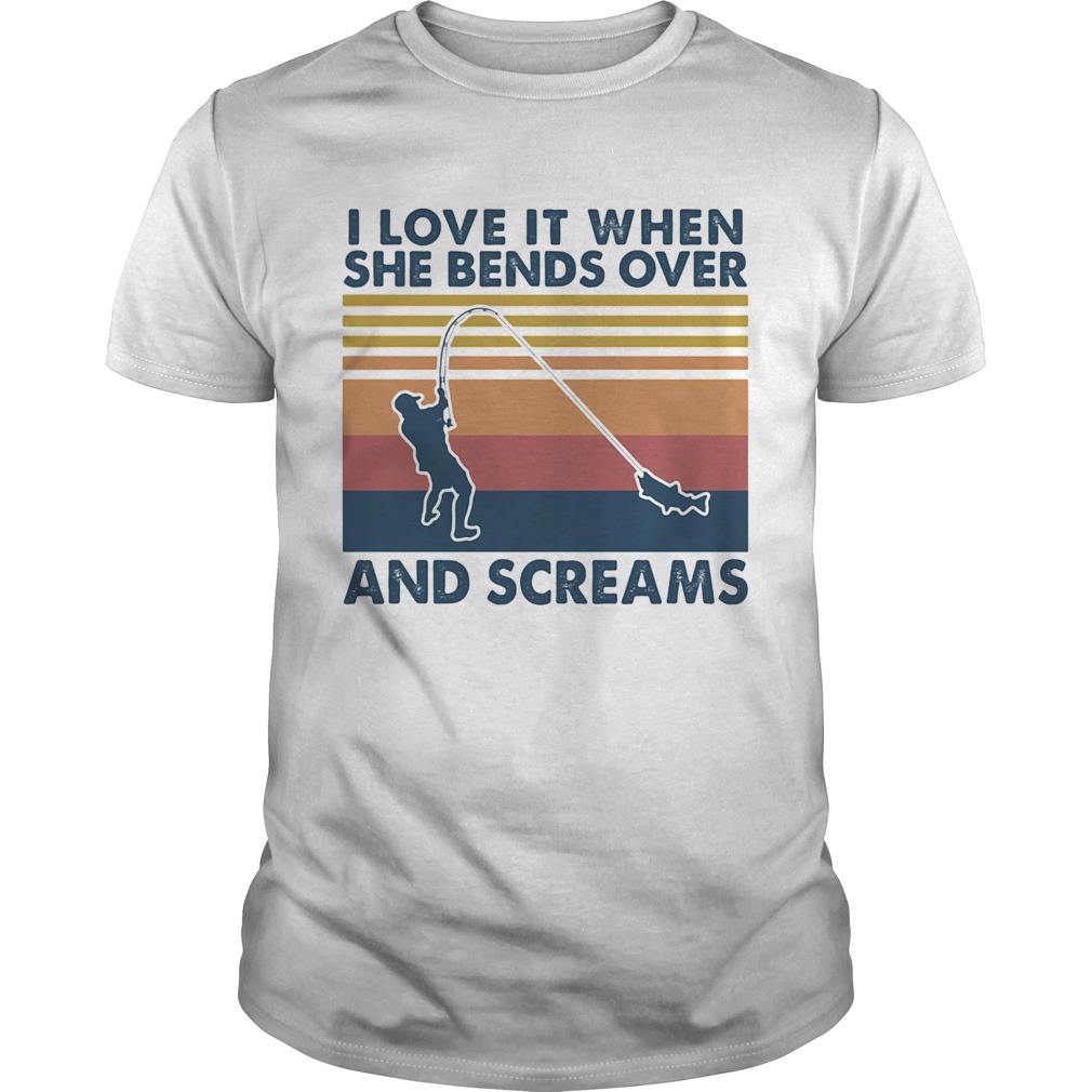 I love it when she bends over and screams fishing vintage retro  Unisex