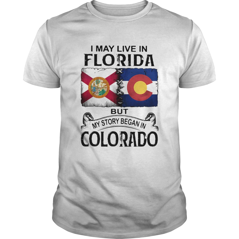 I may live in florida but my story began in colorado  Unisex