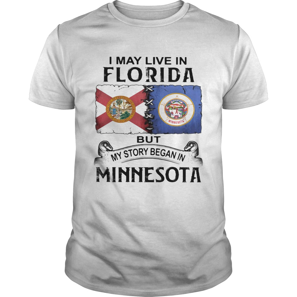 I may live in florida but my story began in minnesota  Unisex