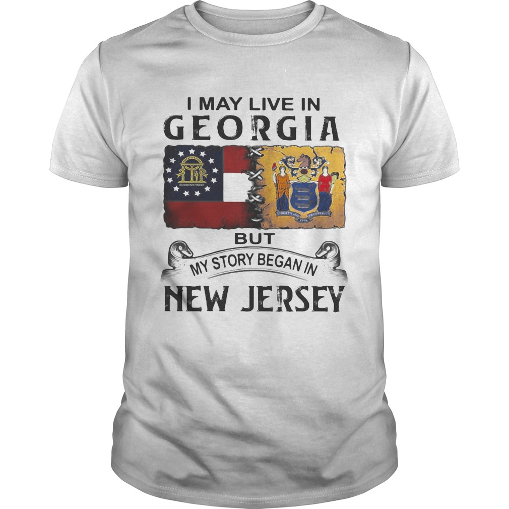 I may live in georgia but my story began in new jersey  Unisex