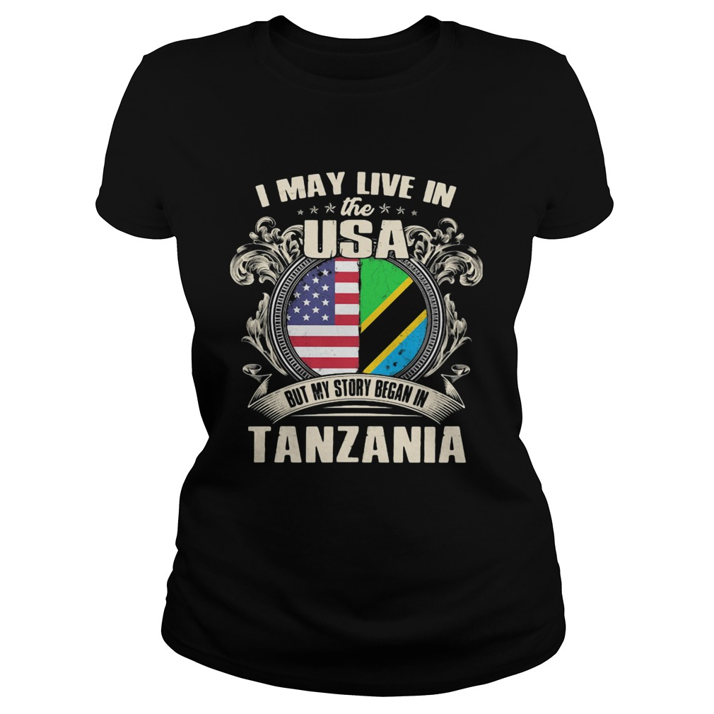 I May Live In The USA But My Story Began In Tanzania Classic Ladies