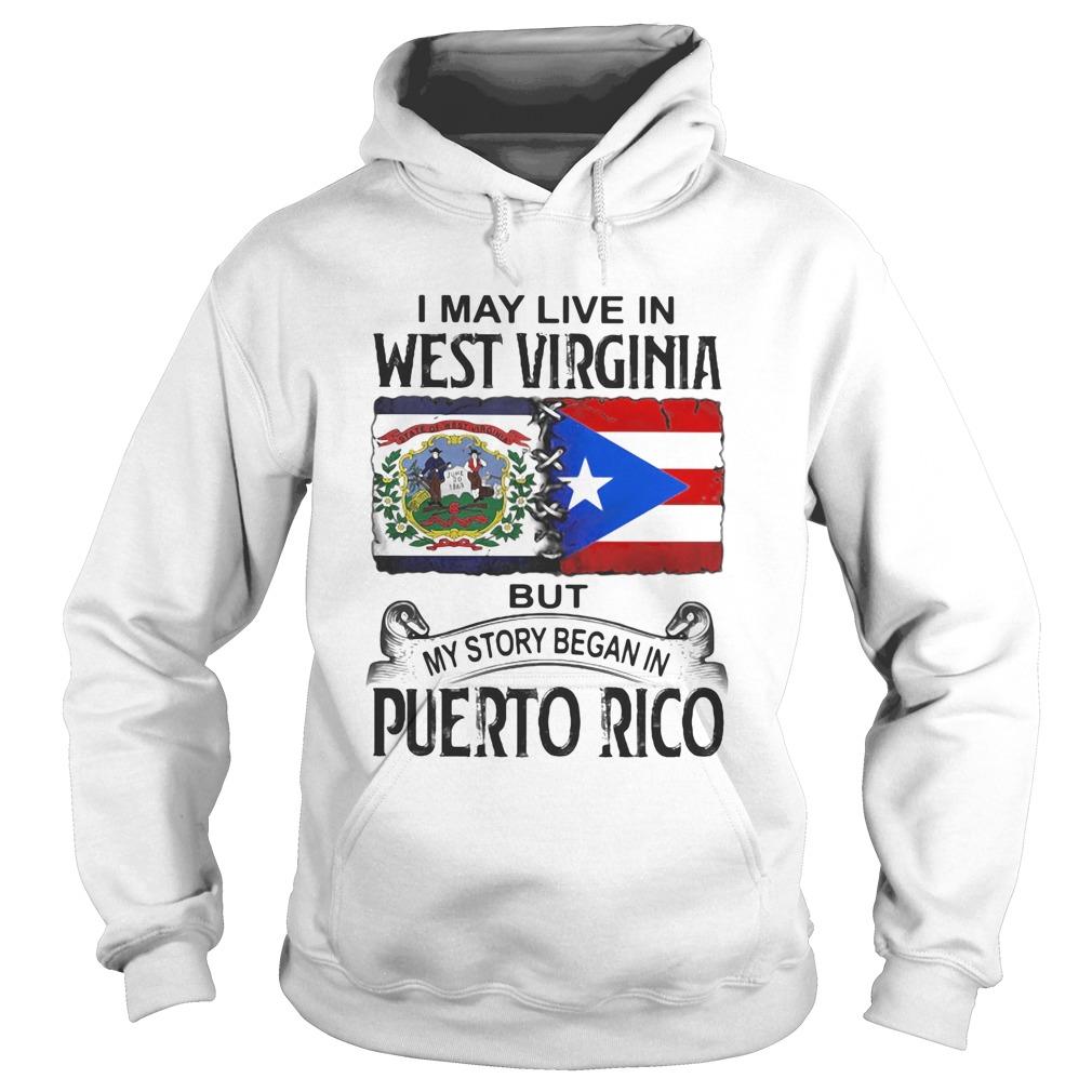 I may live in west virginia but my story began in puerto rico  Hoodie