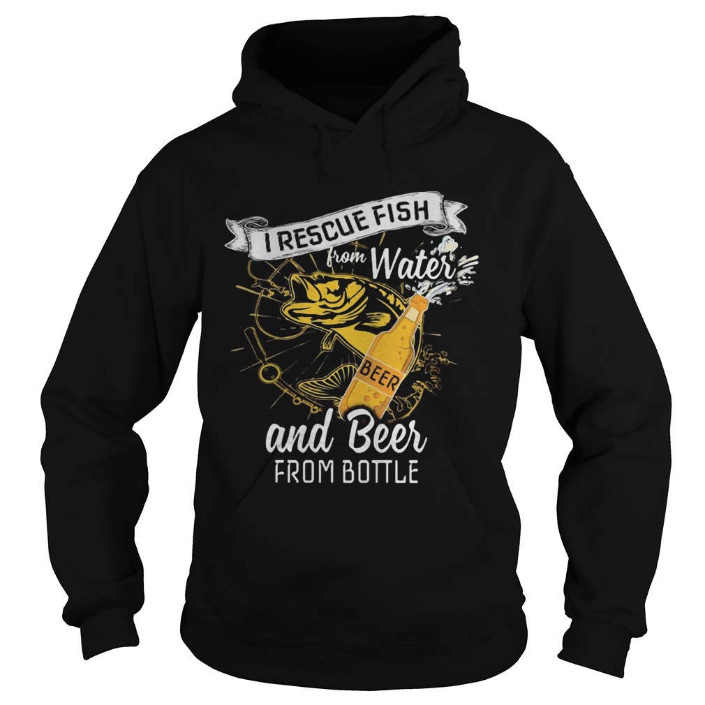 I rescue fish from water and beer from bottle  Hoodie