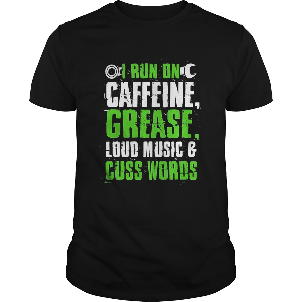 I run on caffeine grease loud music and cuss words  Unisex