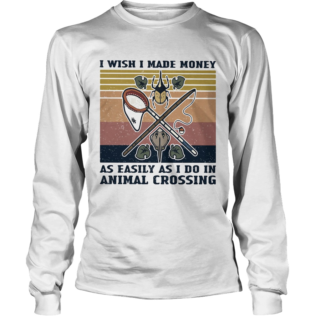 I wish I made money as easily as I do in animal crossing vintage retro  Long Sleeve