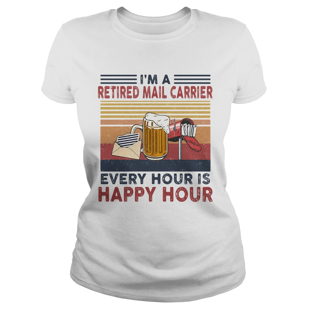 Im a retired mail carrier every hour is happy hour vintage retro  Classic Ladies