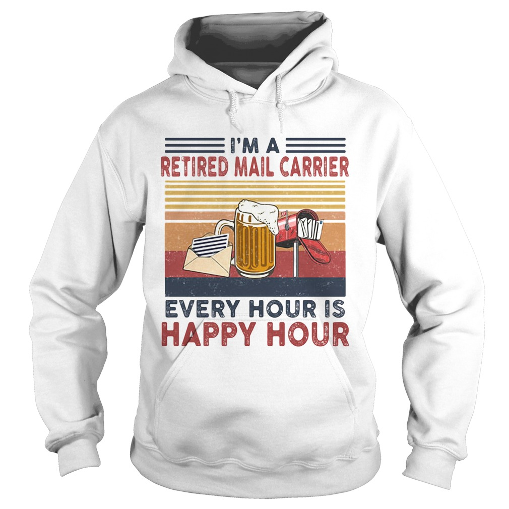 Im a retired mail carrier every hour is happy hour vintage retro  Hoodie