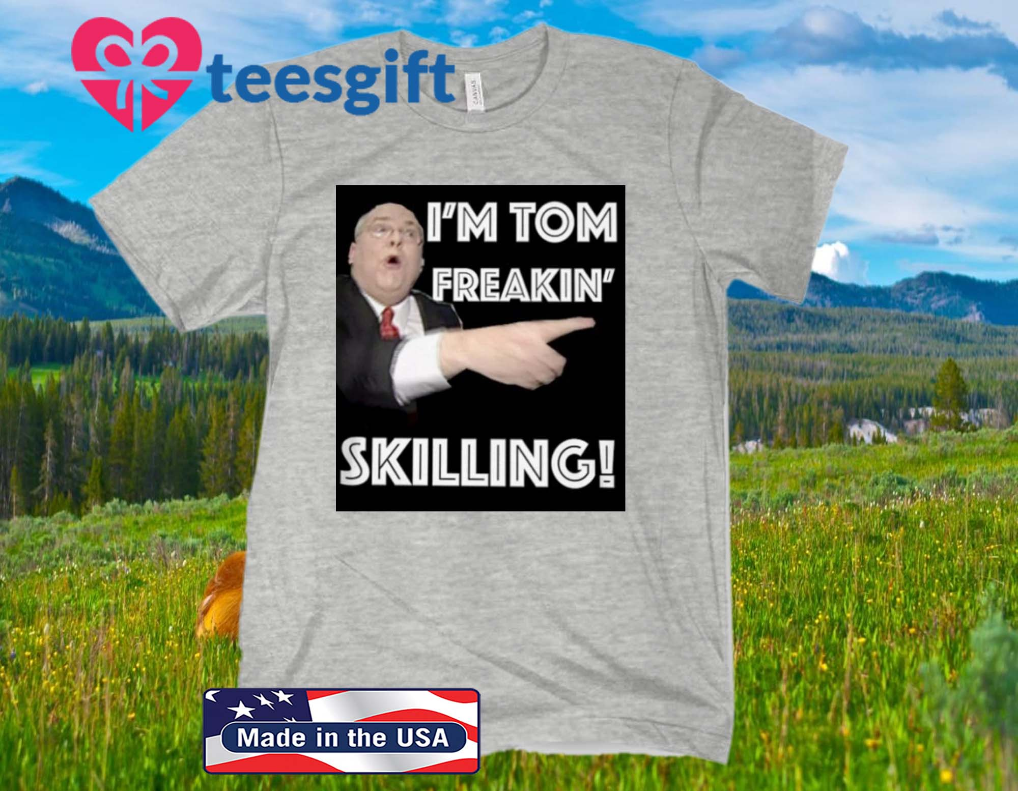 I'M TOM FREAKING SKILLING 2020 SHIRT