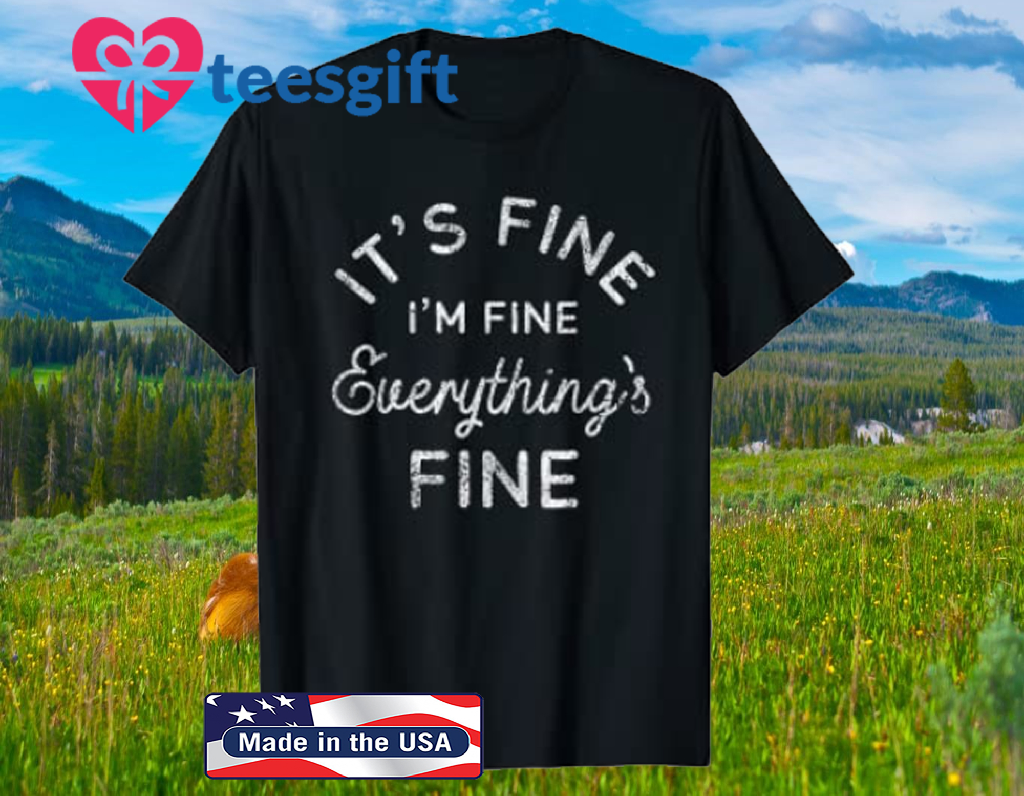 Its Fine Im Fine Everythings Fine T-Shirt