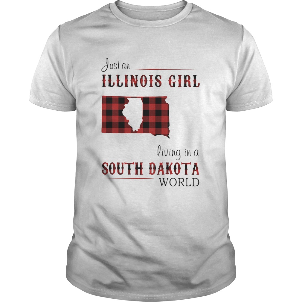 Just an ILLINOIS GIRL living in a SOUTH DAKOTA world Map  Unisex