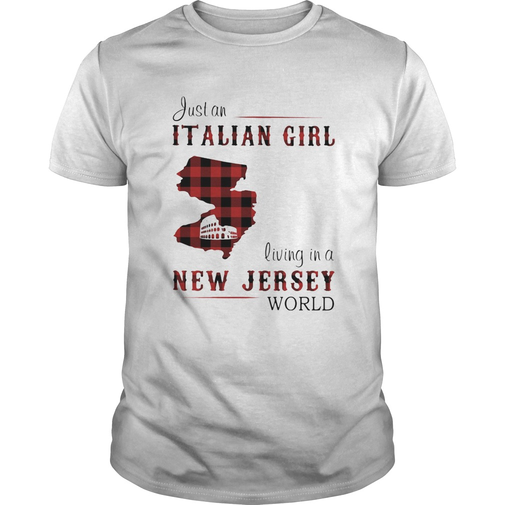 Just an Italian girl living in a New Jersey world  Unisex