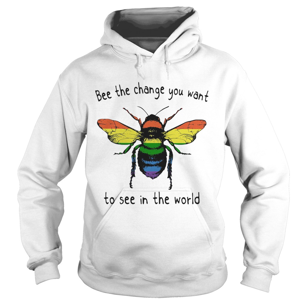 LGBT bee the change you want to see in the world  Hoodie