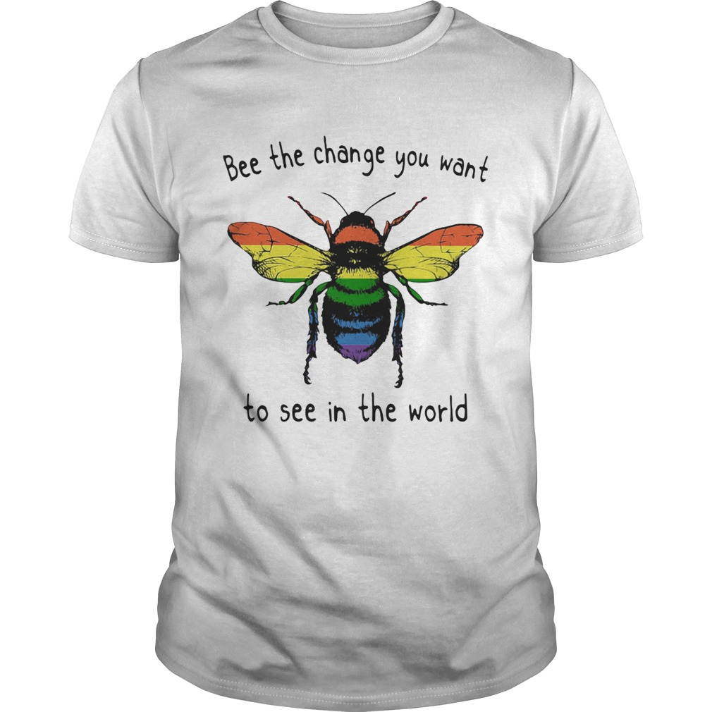 LGBT bee the change you want to see in the world  Unisex