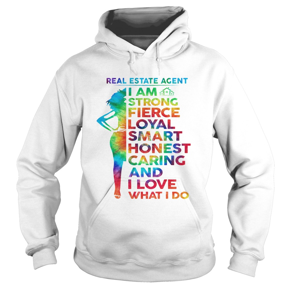 LGBT real estate agent I am strong fierce loyal smart honest caring and I love what I do  Hoodie