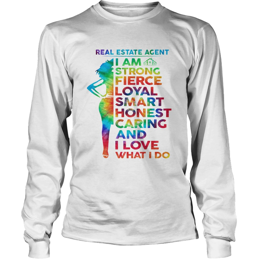 LGBT real estate agent I am strong fierce loyal smart honest caring and I love what I do  Long Sleeve