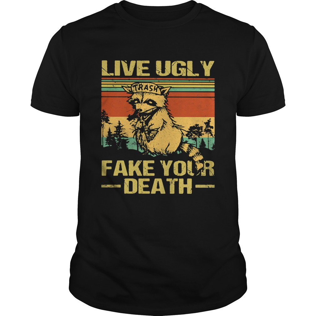 Live Ugly Fake Your Death Trash Fox Vintage Retro  Unisex
