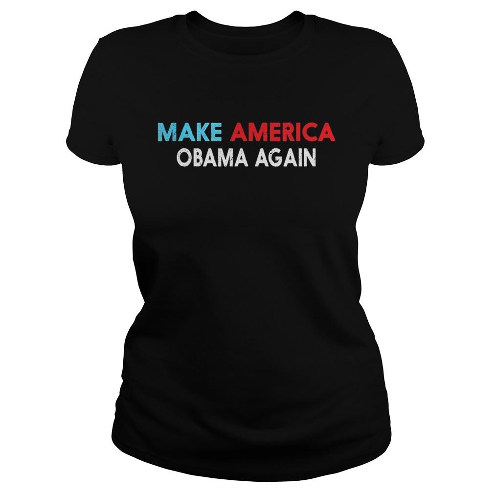 Make america obama again  Classic Ladies