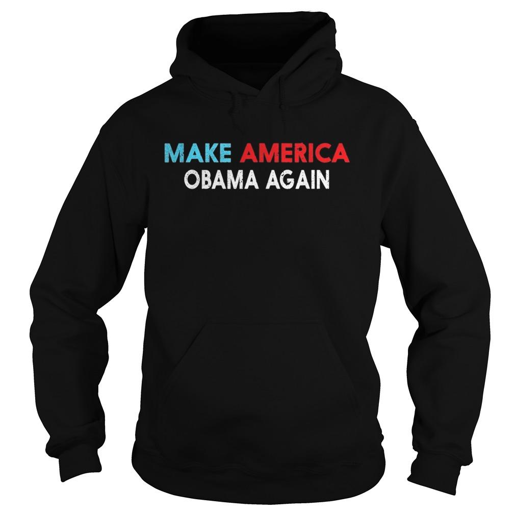 Make america obama again  Hoodie