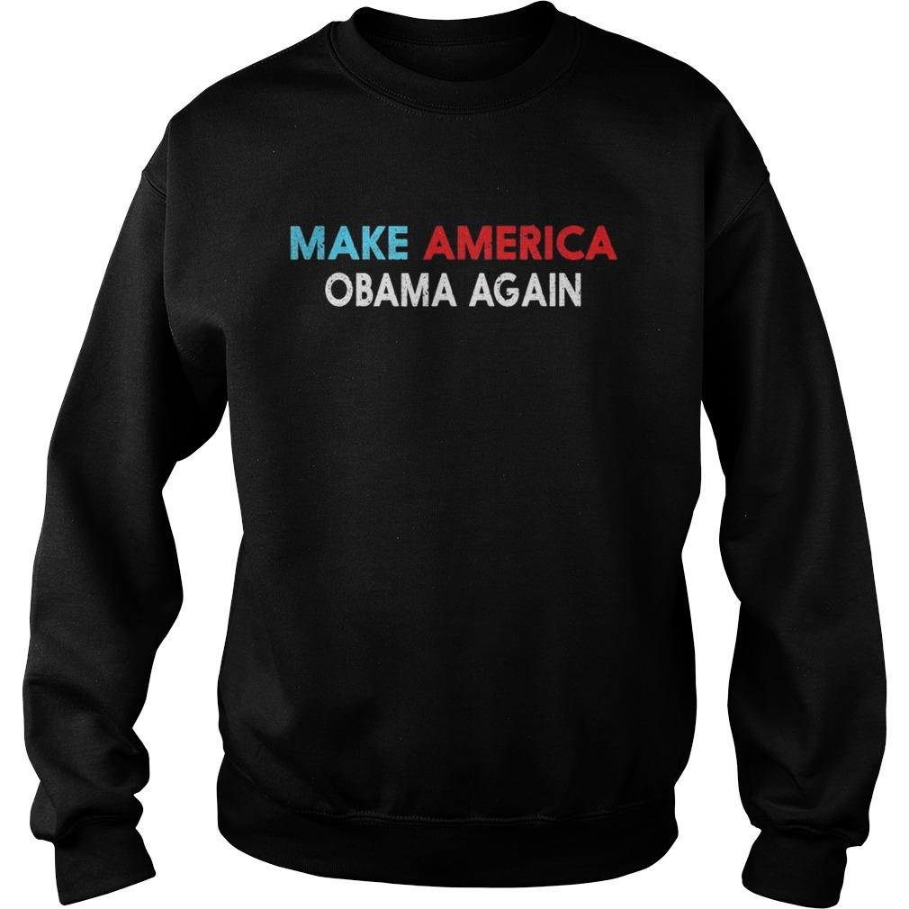 Make america obama again  Sweatshirt