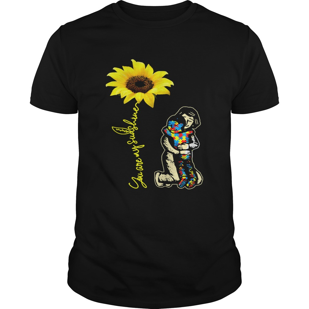 Mom and son autism you are my sunshine sunflower  Unisex