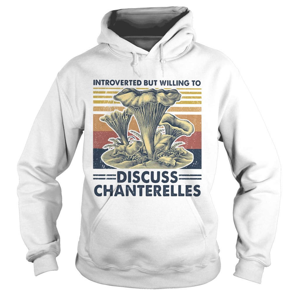 Mushroom introverted but willing to discuss chanterelles vintage retro  Hoodie