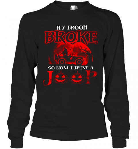 My Broom Broke So Now I Drive A Jeep Red T-Shirt Long Sleeved T-shirt