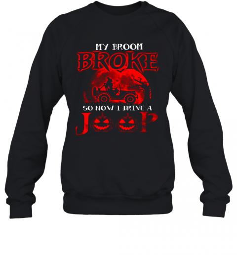 My Broom Broke So Now I Drive A Jeep Red T-Shirt Unisex Sweatshirt