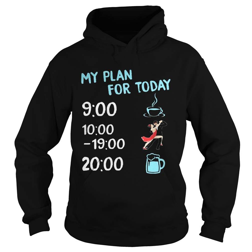 My plan for today coffee dance and beer  Hoodie
