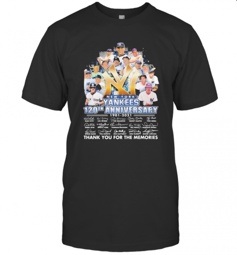 New York Yankees 120Th Anniversary 1901 2021 Thank You For The Memories Signatures T-Shirt Classic Men's T-shirt