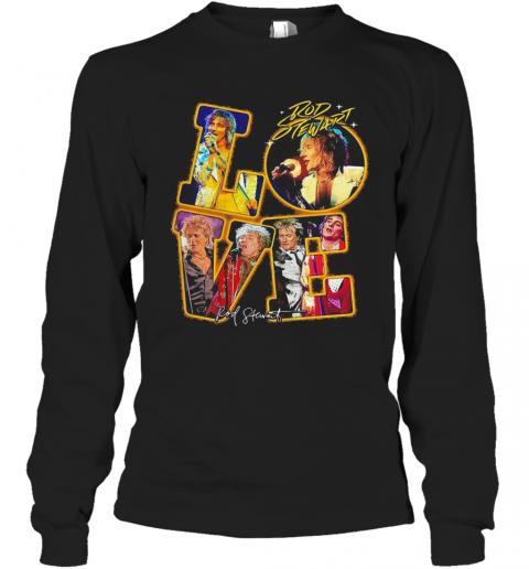 Nice Love Rod Stewart Signature T-Shirt Long Sleeved T-shirt