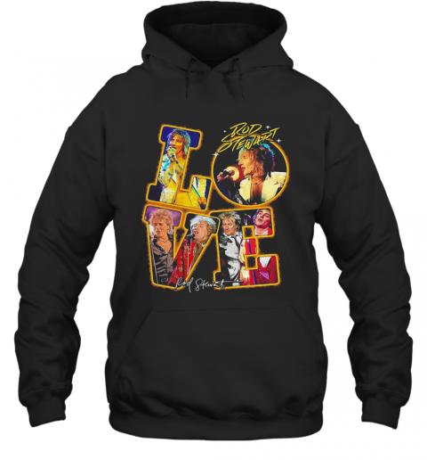 Nice Love Rod Stewart Signature T-Shirt Unisex Hoodie