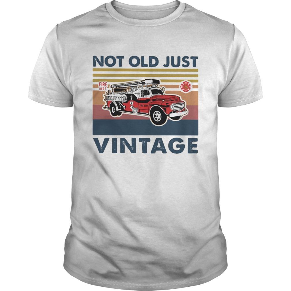 Not old just fire dept vintage retro  Unisex