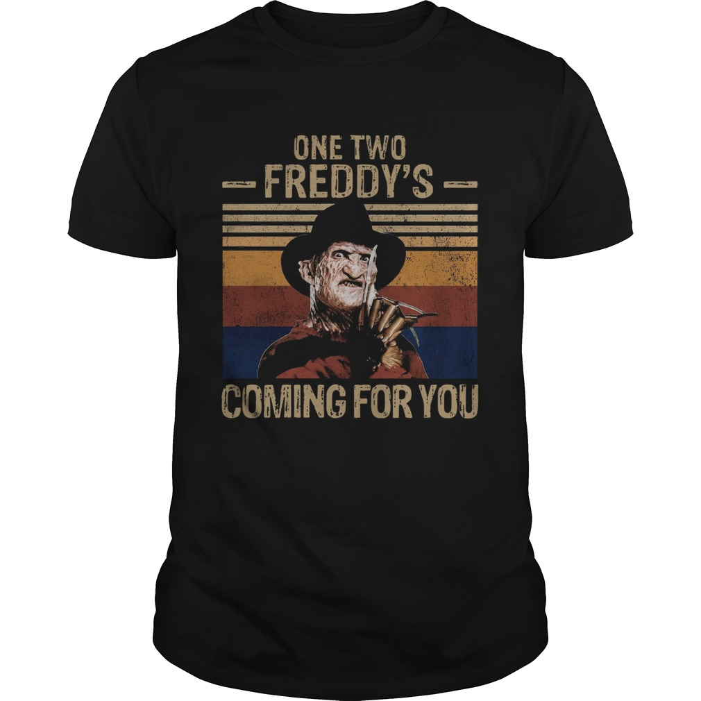 One Two Freddys Coming For You Vintage  Unisex