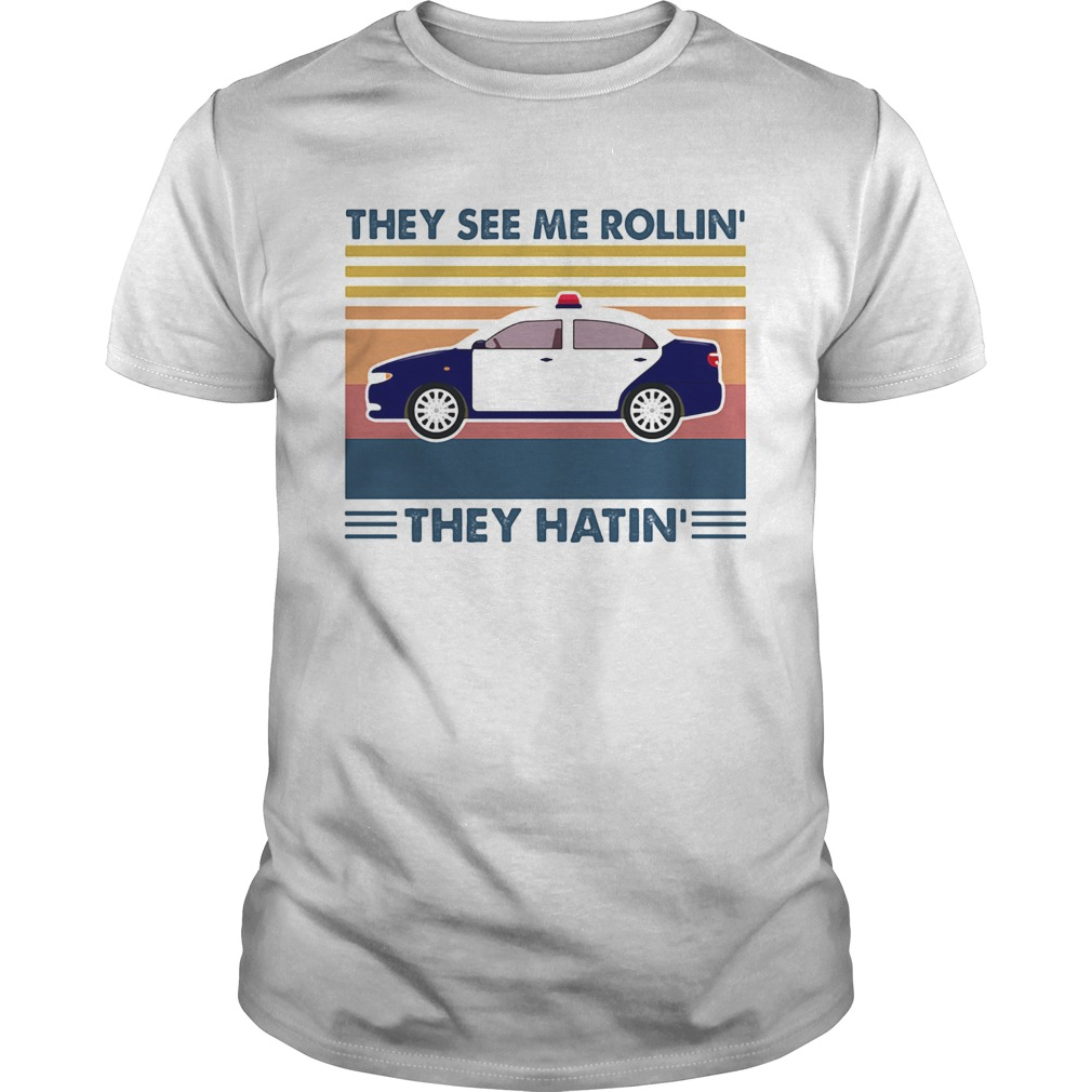 Police they see me rollin they hatin vintage retro  Unisex