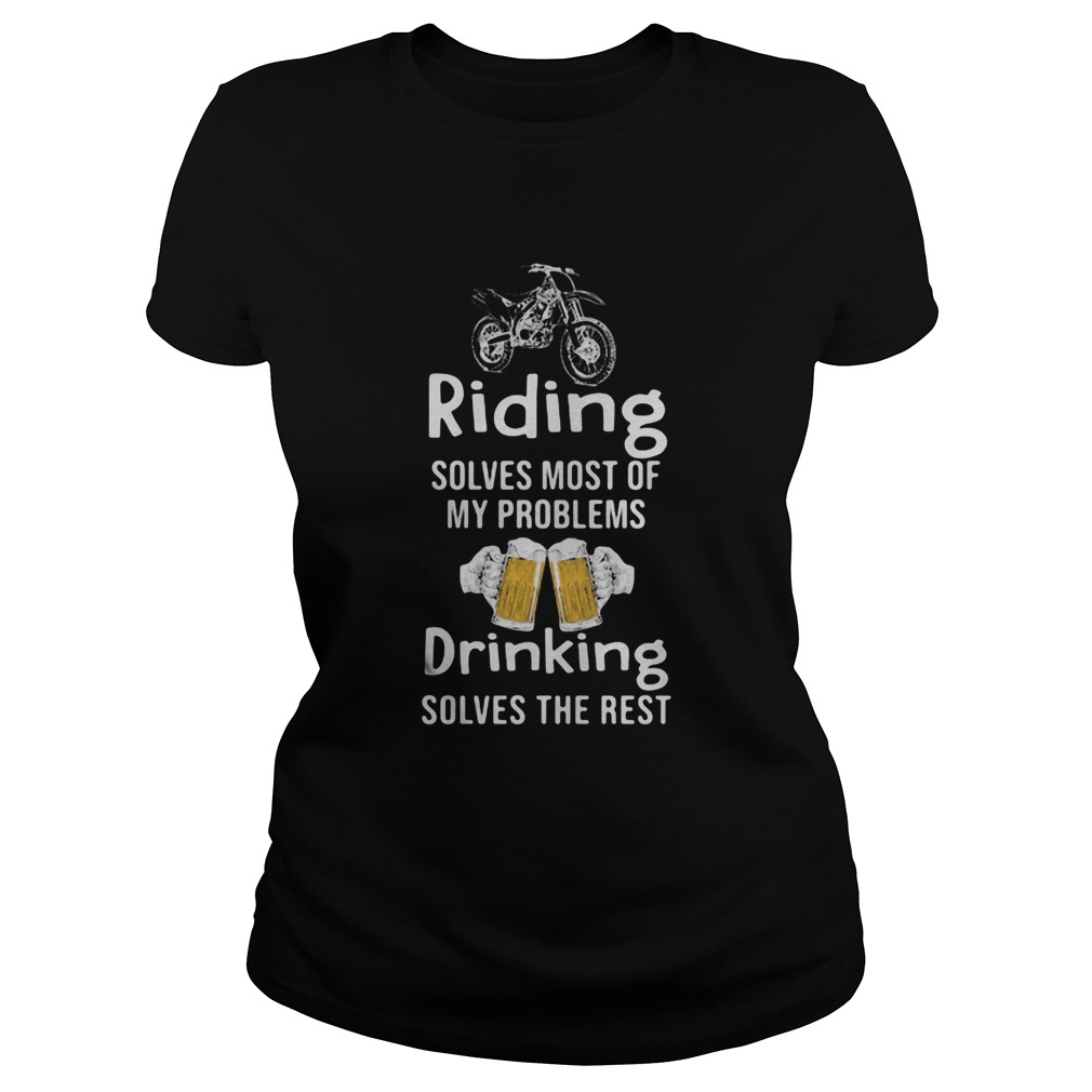 Riding Solves Most Of My Problems Drinking Solves The Rest Beer Motorcross Classic Ladies